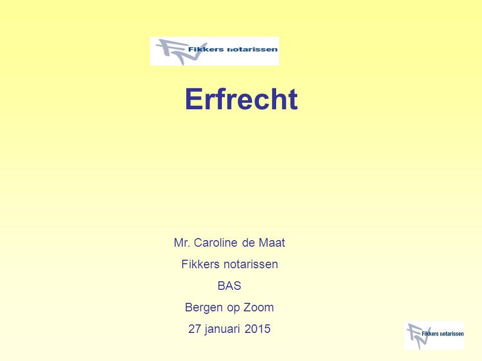 Erfrecht Mr. Caroline de Maat Fikkers notarissen BAS Bergen op Zoom