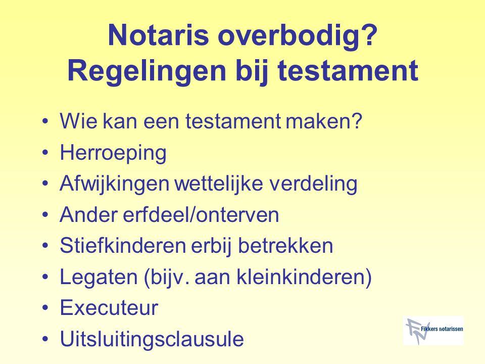 Notaris overbodig Regelingen bij testament