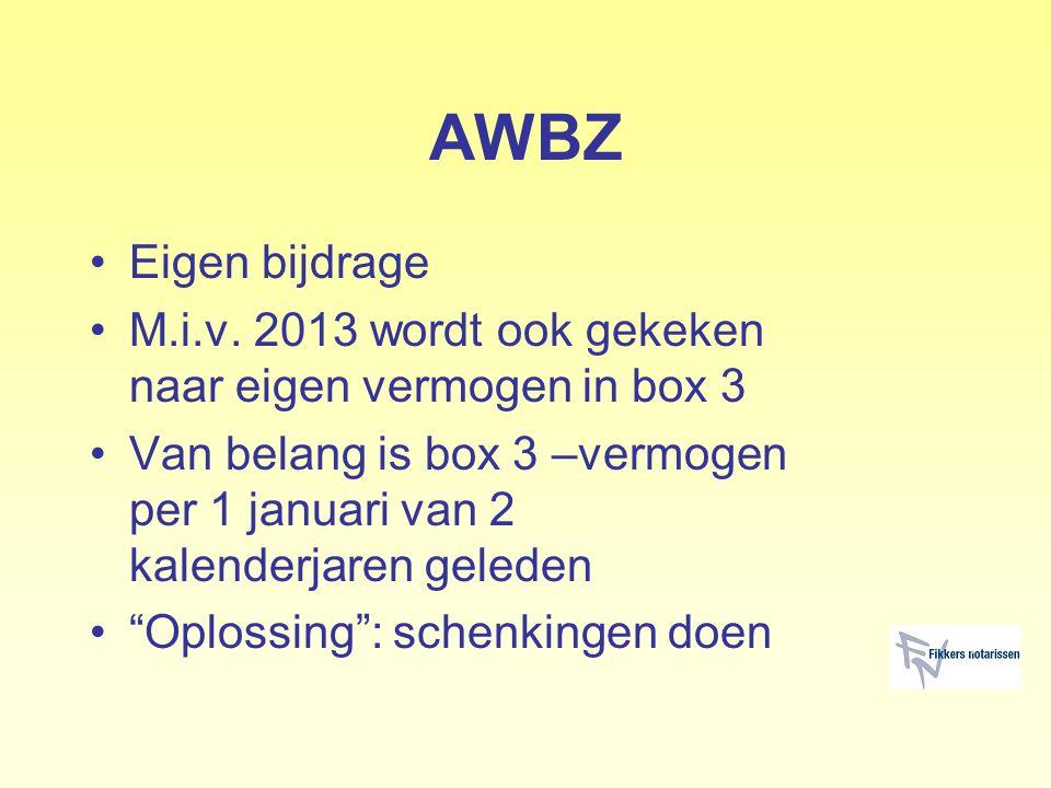 AWBZ Eigen bijdrage. M.i.v. 2013 wordt ook gekeken naar eigen vermogen in box 3.