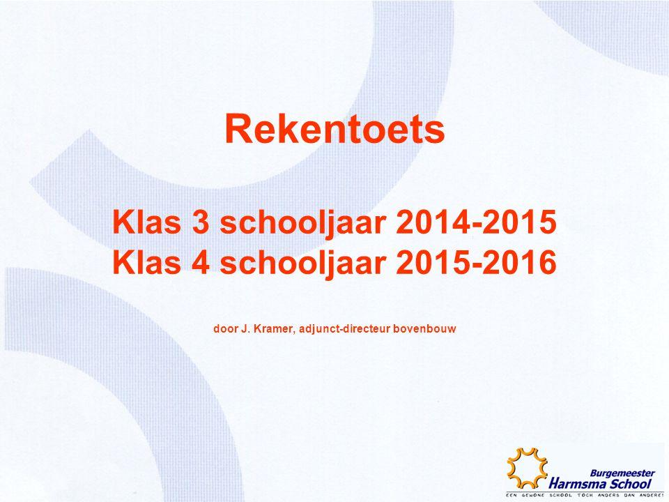 Rekentoets Klas 3 schooljaar 2014-2015 Klas 4 schooljaar 2015-2016 door J.