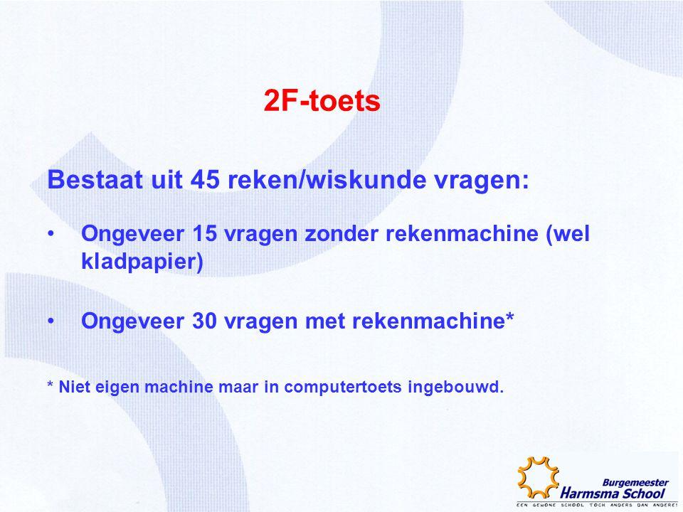 2F-toets Bestaat uit 45 reken/wiskunde vragen: