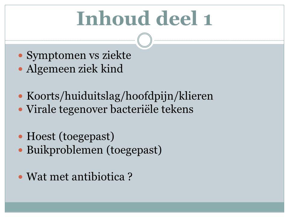 Inhoud deel 1 Symptomen vs ziekte Algemeen ziek kind