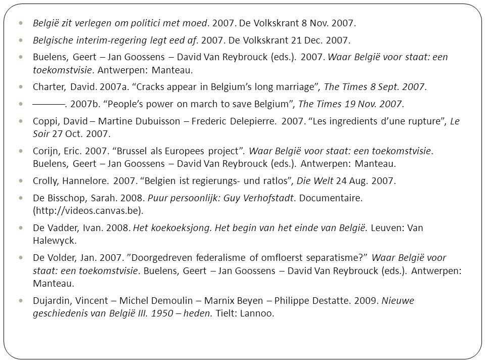 België zit verlegen om politici met moed. 2007. De Volkskrant 8 Nov