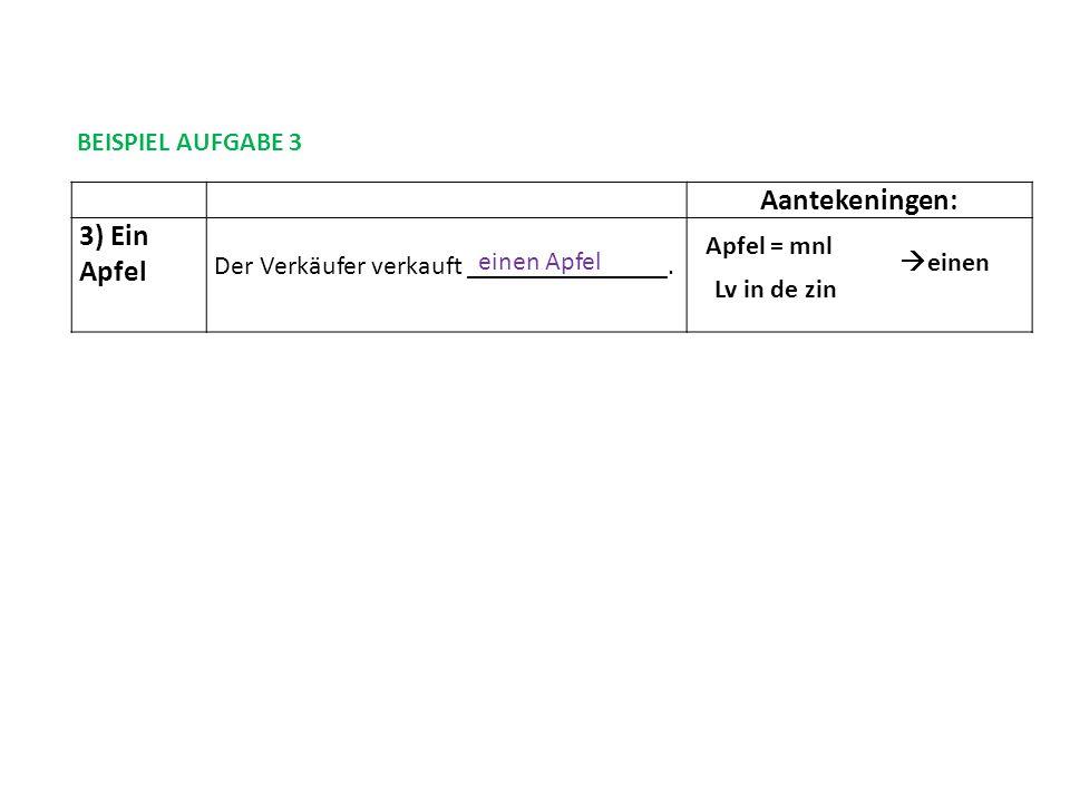 Aantekeningen: 3) Ein Apfel BEISPIEL AUFGABE 3