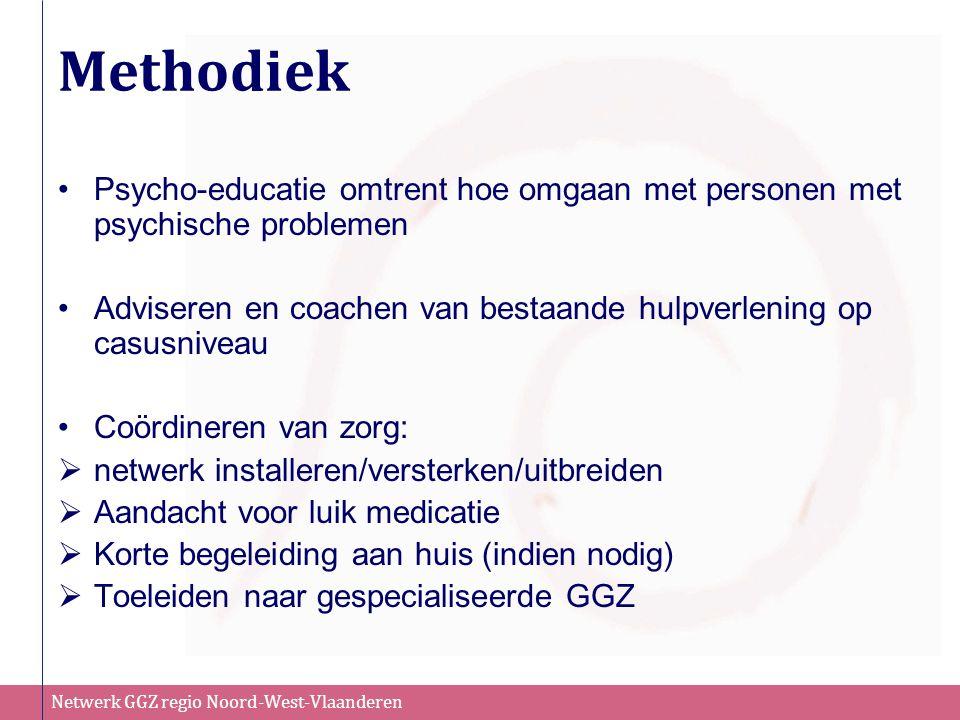 Methodiek Psycho-educatie omtrent hoe omgaan met personen met psychische problemen. Adviseren en coachen van bestaande hulpverlening op casusniveau.