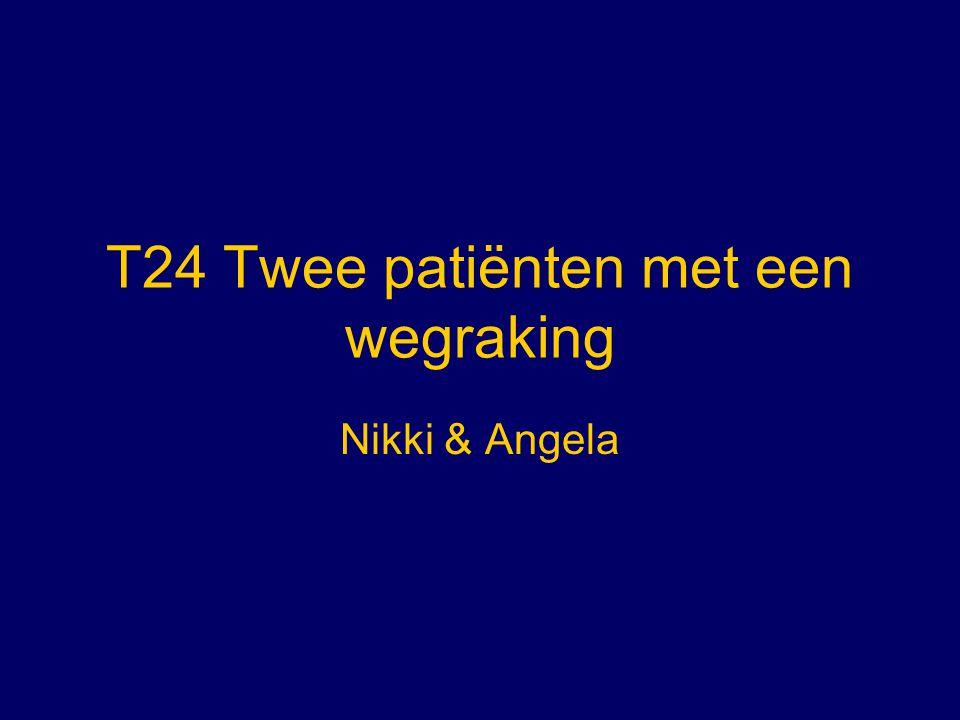 T24 Twee patiënten met een wegraking