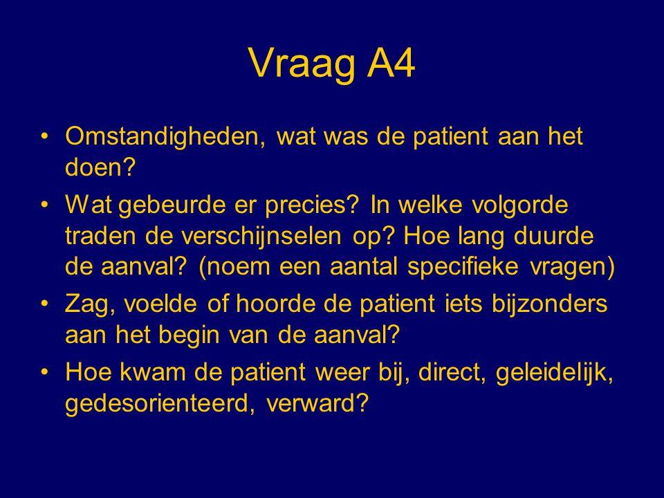 Vraag A4 Omstandigheden, wat was de patient aan het doen