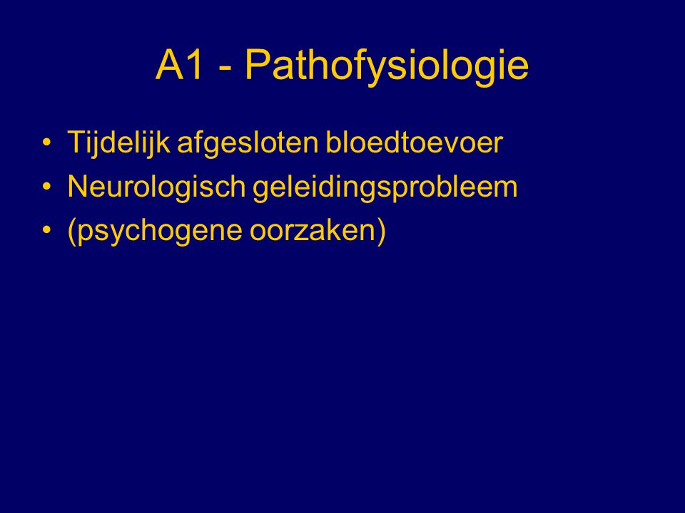 A1 - Pathofysiologie Tijdelijk afgesloten bloedtoevoer