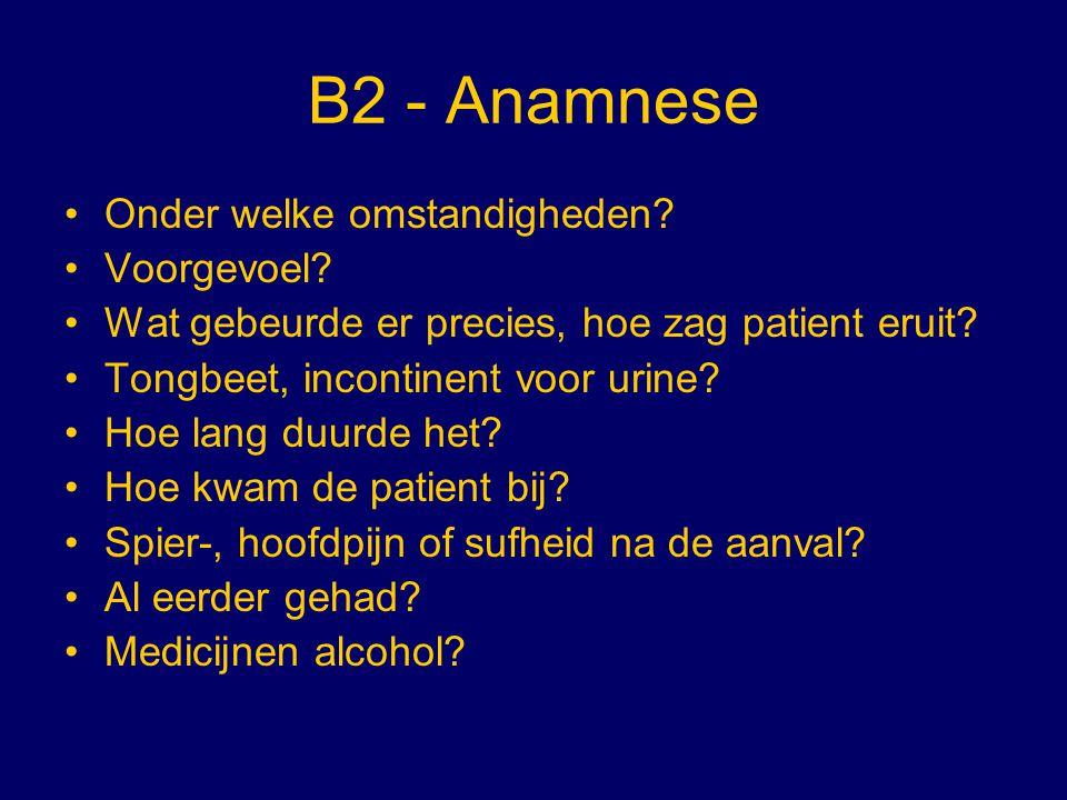 B2 - Anamnese Onder welke omstandigheden Voorgevoel