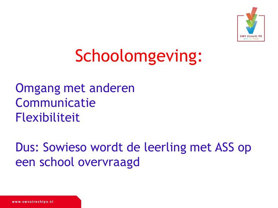 Schoolomgeving: oons Omgang met anderen Communicatie Flexibiliteit