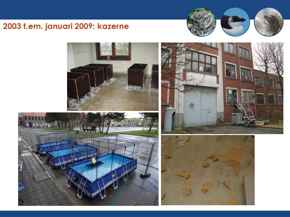2003 t.em. januari 2009: kazerne