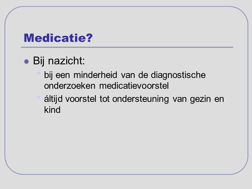 Medicatie Bij nazicht: