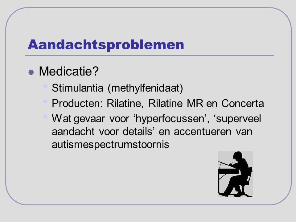 Aandachtsproblemen Medicatie Stimulantia (methylfenidaat)