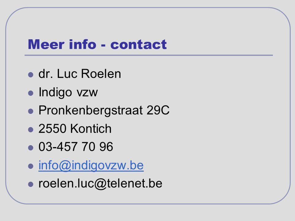 Meer info - contact dr. Luc Roelen Indigo vzw Pronkenbergstraat 29C