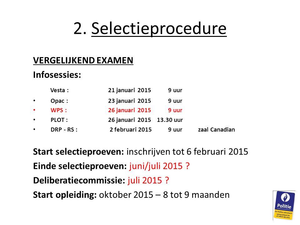2. Selectieprocedure VERGELIJKEND EXAMEN Infosessies: