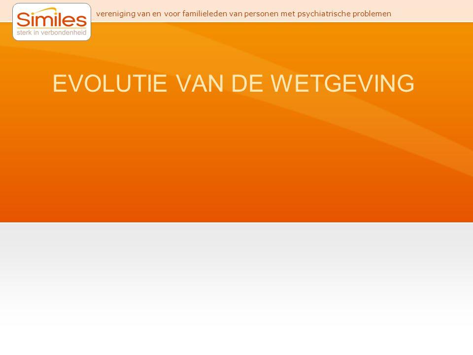 EVOLUTIE VAN DE WETGEVING