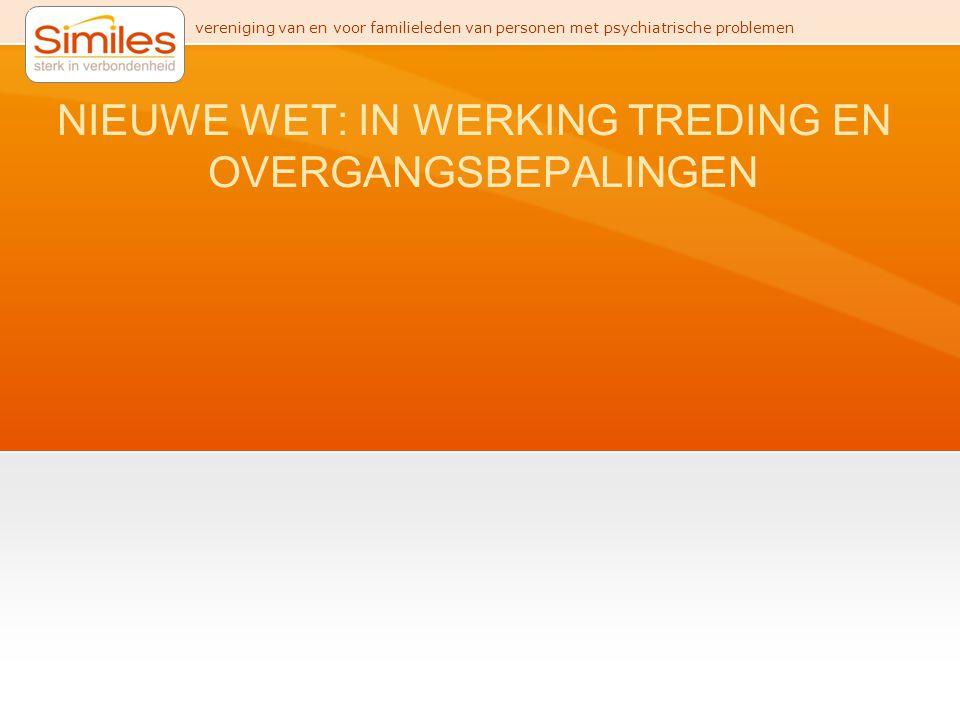 NIEUWE WET: IN WERKING TREDING EN OVERGANGSBEPALINGEN