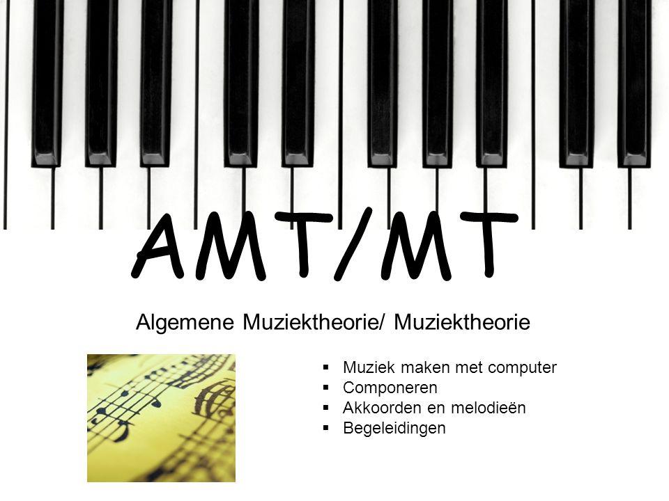 AMT/MT Algemene Muziektheorie/ Muziektheorie Muziek maken met computer