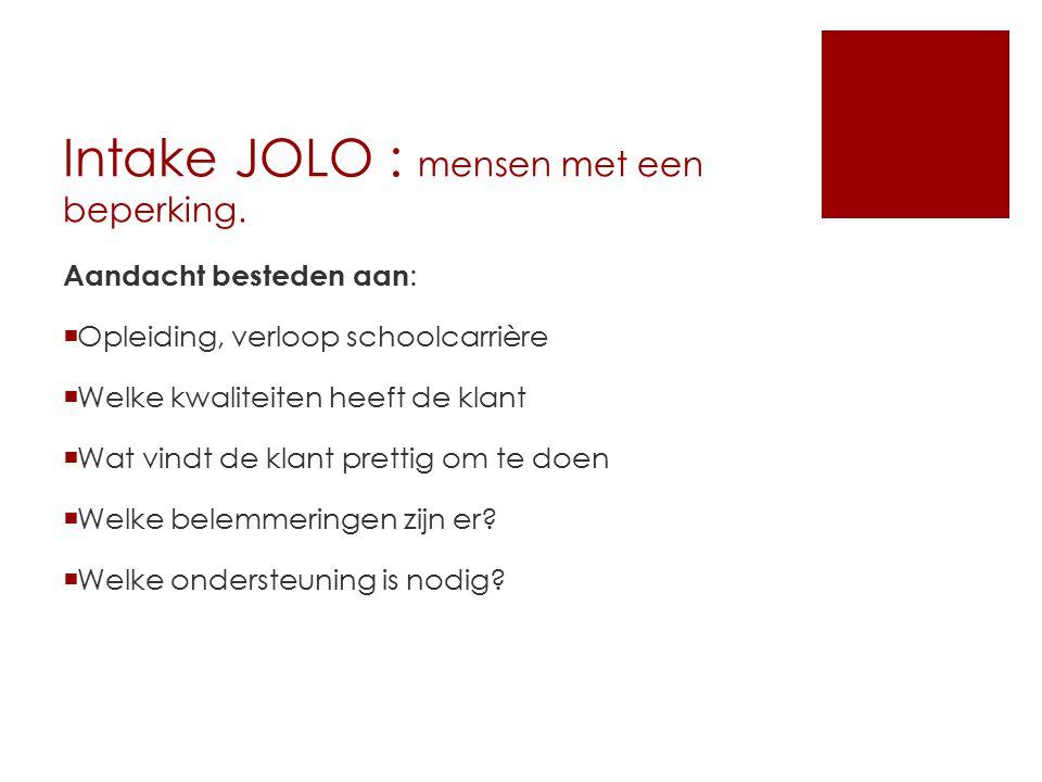 Intake JOLO : mensen met een beperking.