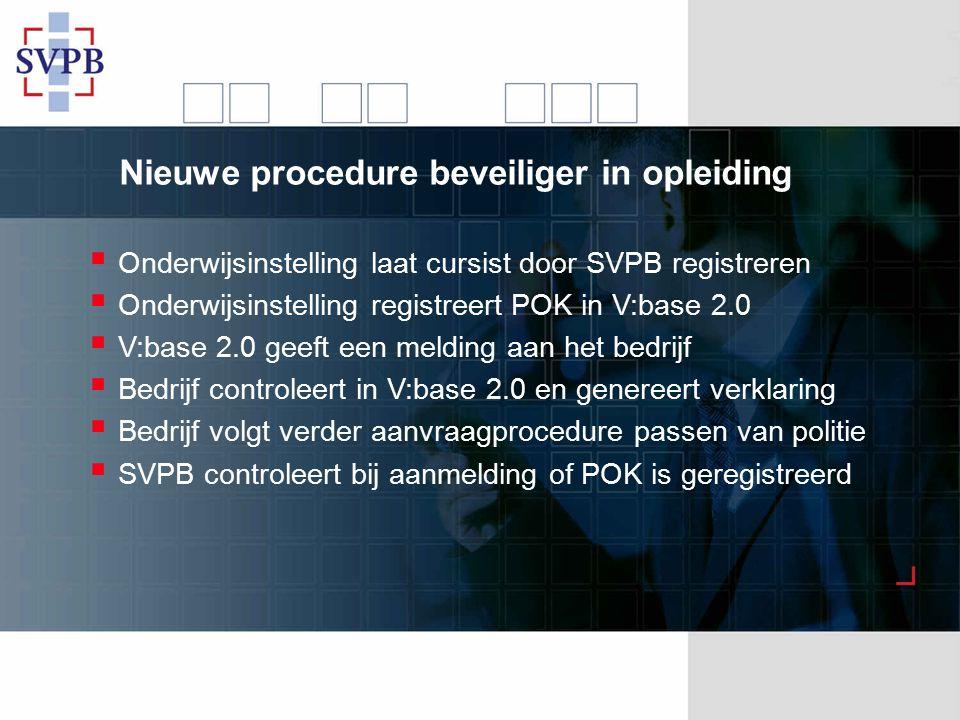Nieuwe procedure beveiliger in opleiding
