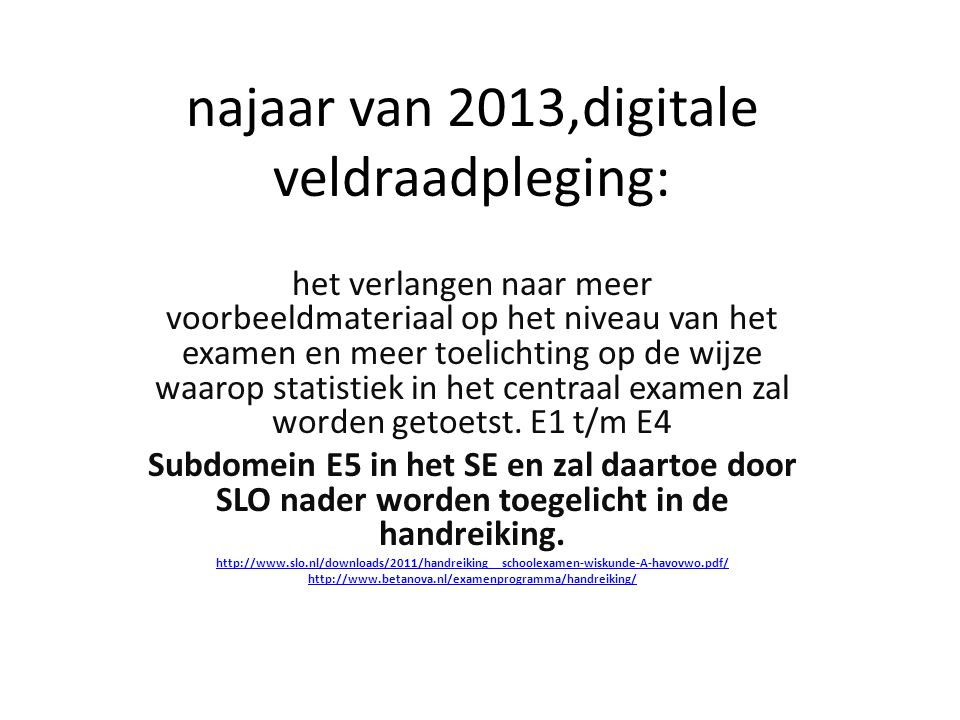najaar van 2013,digitale veldraadpleging: