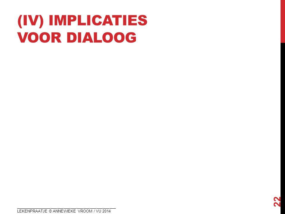 (iv) IMPLICATIES VOOR DIALOOG