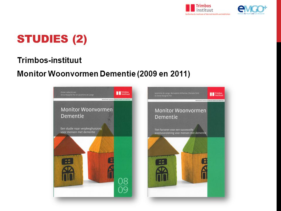 Studies (2) Trimbos-instituut Monitor Woonvormen Dementie (2009 en 2011)