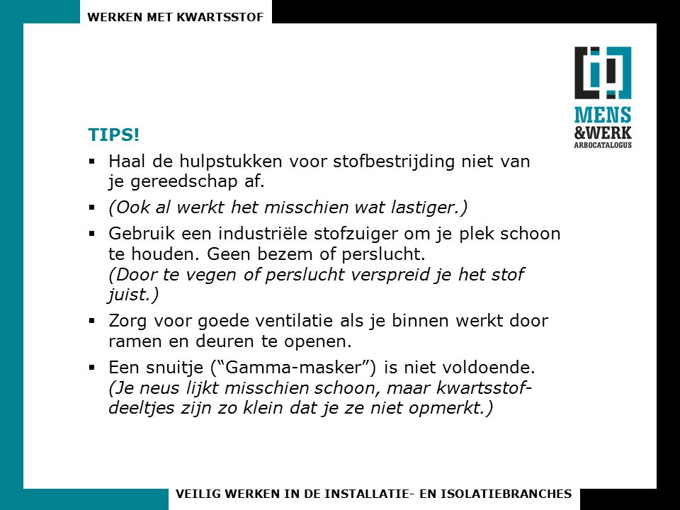 TIPS! Haal de hulpstukken voor stofbestrijding niet van je gereedschap af. (Ook al werkt het misschien wat lastiger.)