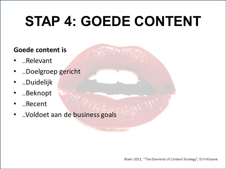 STAP 4: GOEDE CONTENT Goede content is ..Relevant ..Doelgroep gericht
