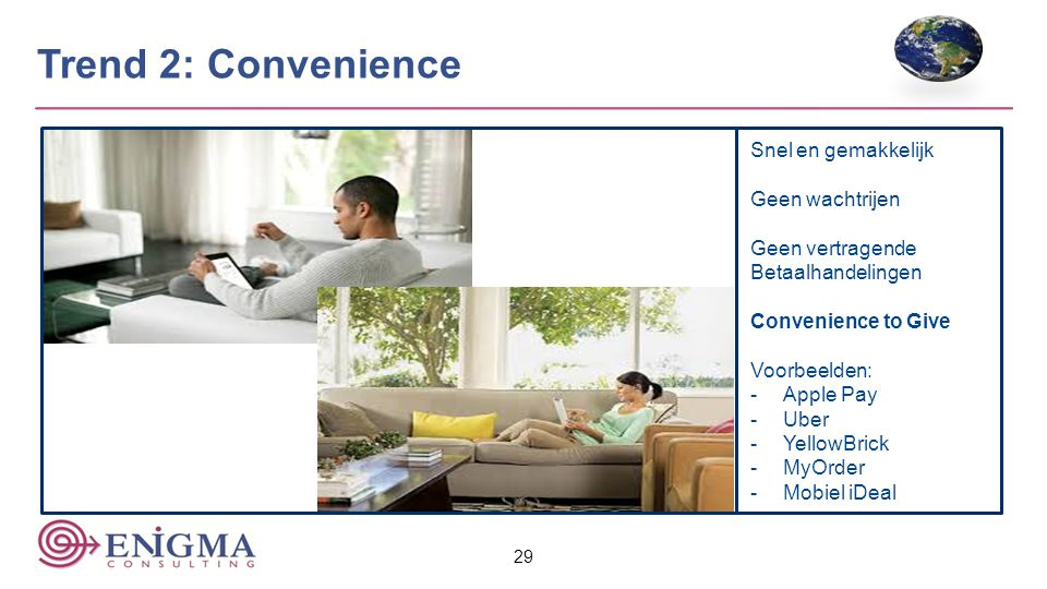 Trend 2: Convenience Snel en gemakkelijk Geen wachtrijen