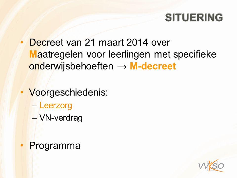 situering Decreet van 21 maart 2014 over Maatregelen voor leerlingen met specifieke onderwijsbehoeften → M-decreet.