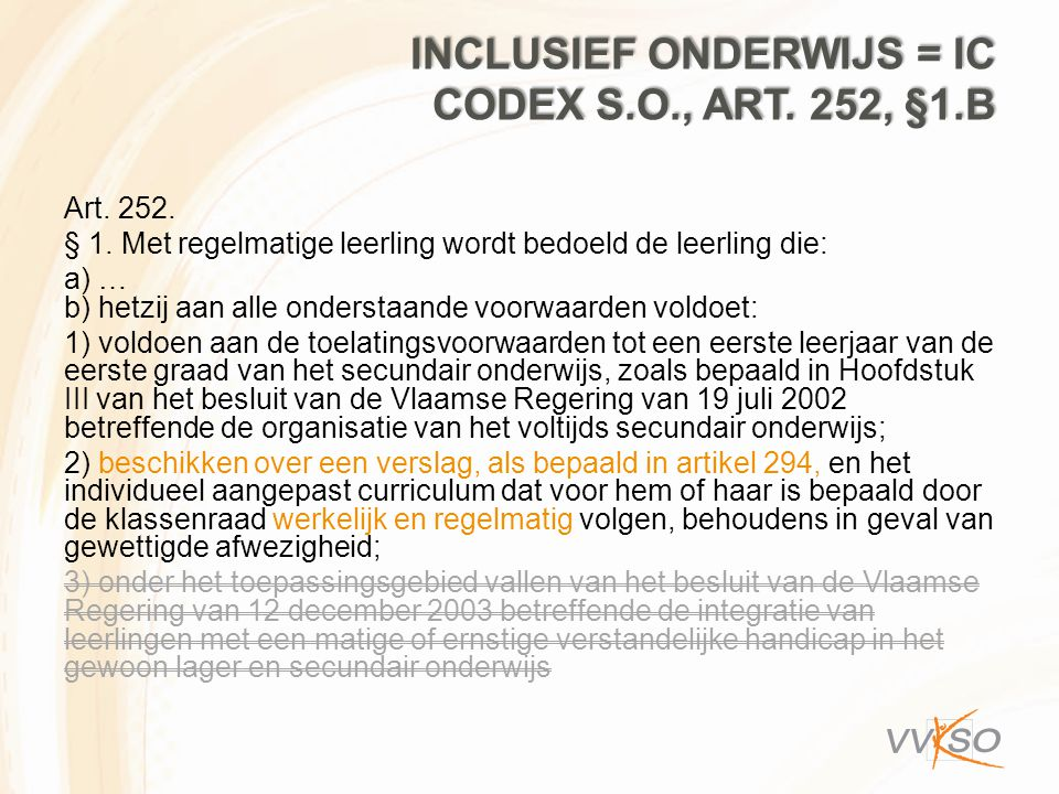 Inclusief onderwijs = IC codex S.O., art. 252, §1.b