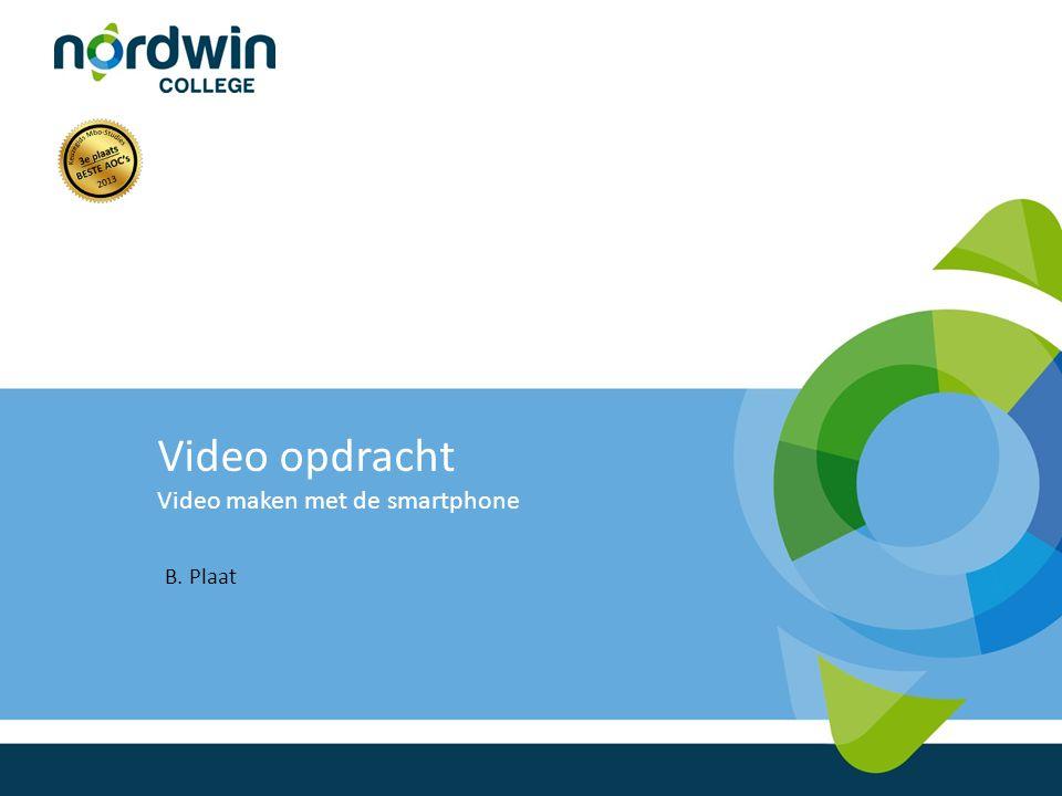Video opdracht Video maken met de smartphone