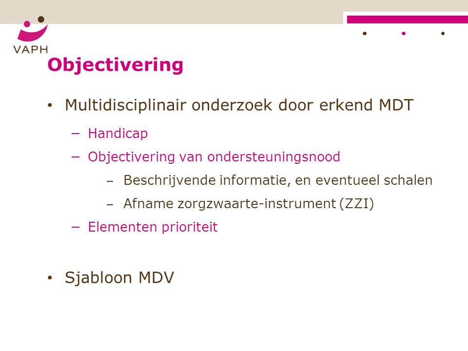 Objectivering Multidisciplinair onderzoek door erkend MDT Sjabloon MDV