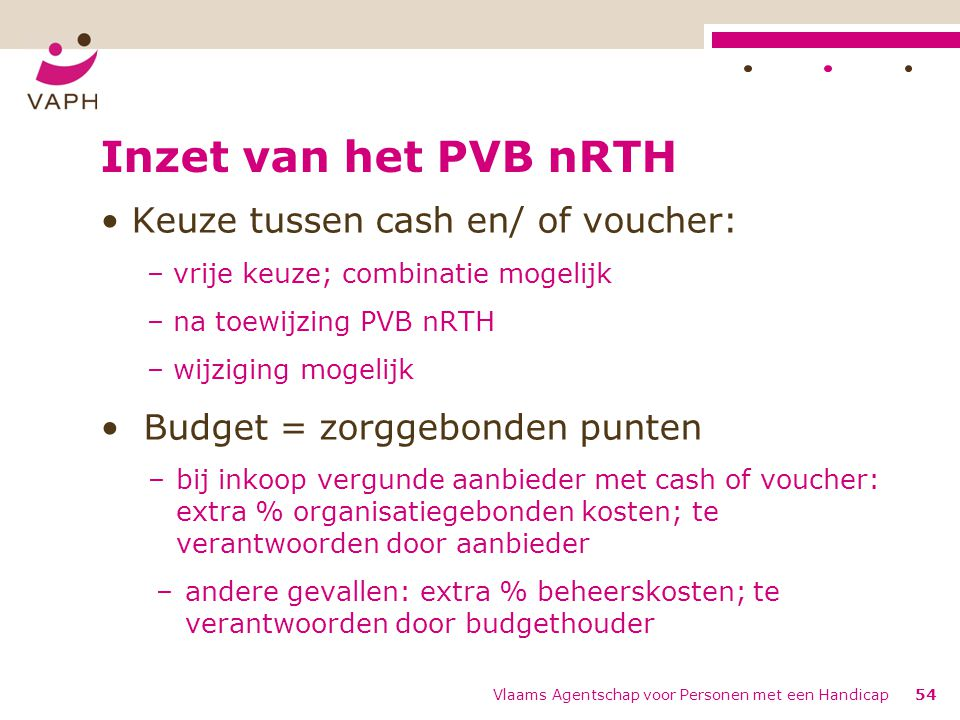 Inzet van het PVB nRTH Keuze tussen cash en/ of voucher: