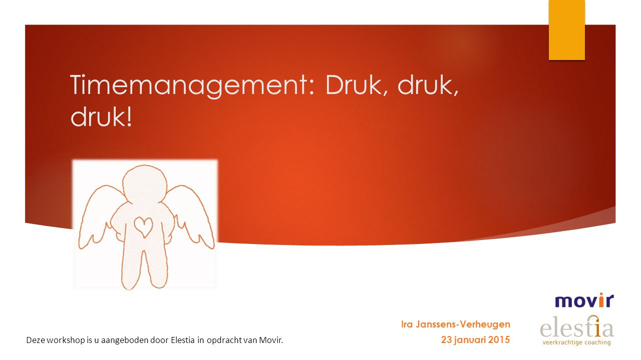 Timemanagement: Druk, druk, druk!