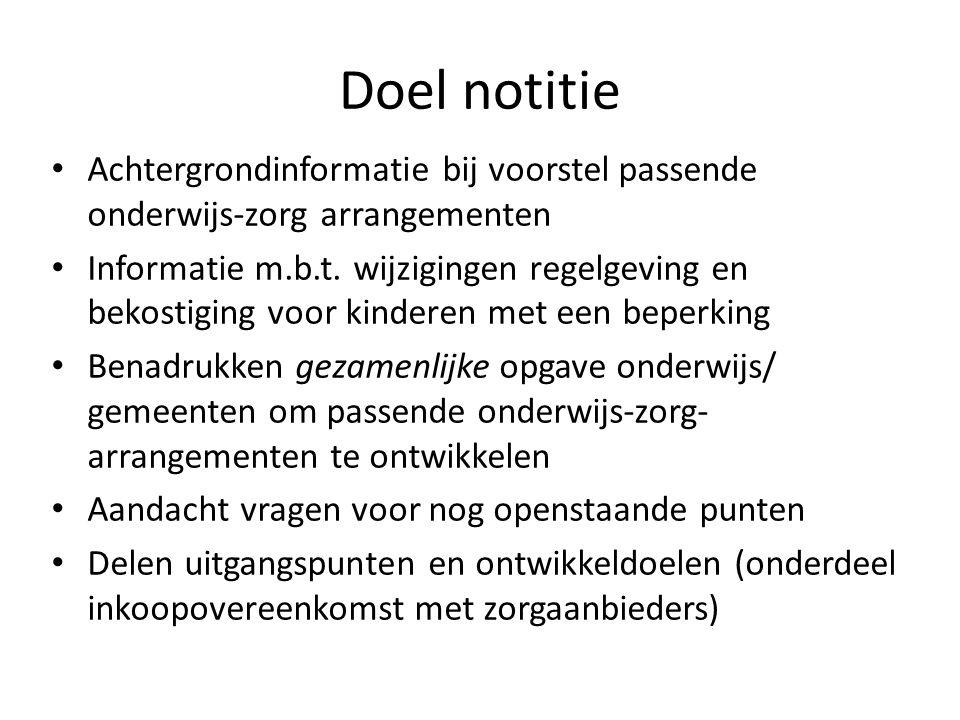 Doel notitie Achtergrondinformatie bij voorstel passende onderwijs-zorg arrangementen.