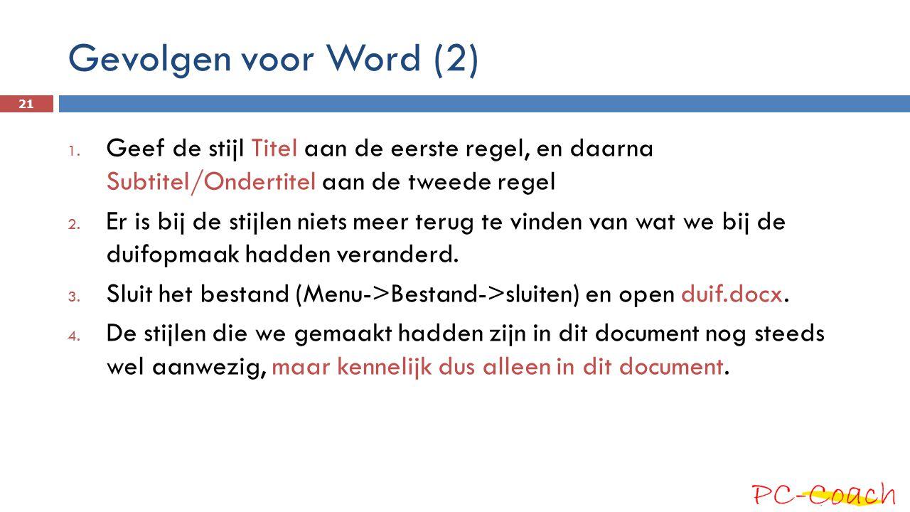 Gevolgen voor Word (2) Geef de stijl Titel aan de eerste regel, en daarna Subtitel/Ondertitel aan de tweede regel.