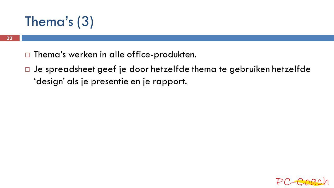 Thema's (3) Thema's werken in alle office-produkten.