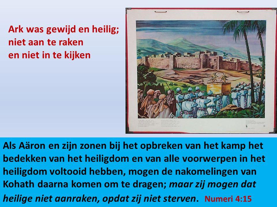 Ark was gewijd en heilig; niet aan te raken en niet in te kijken