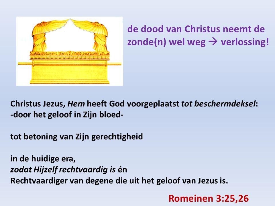 de dood van Christus neemt de zonde(n) wel weg  verlossing!