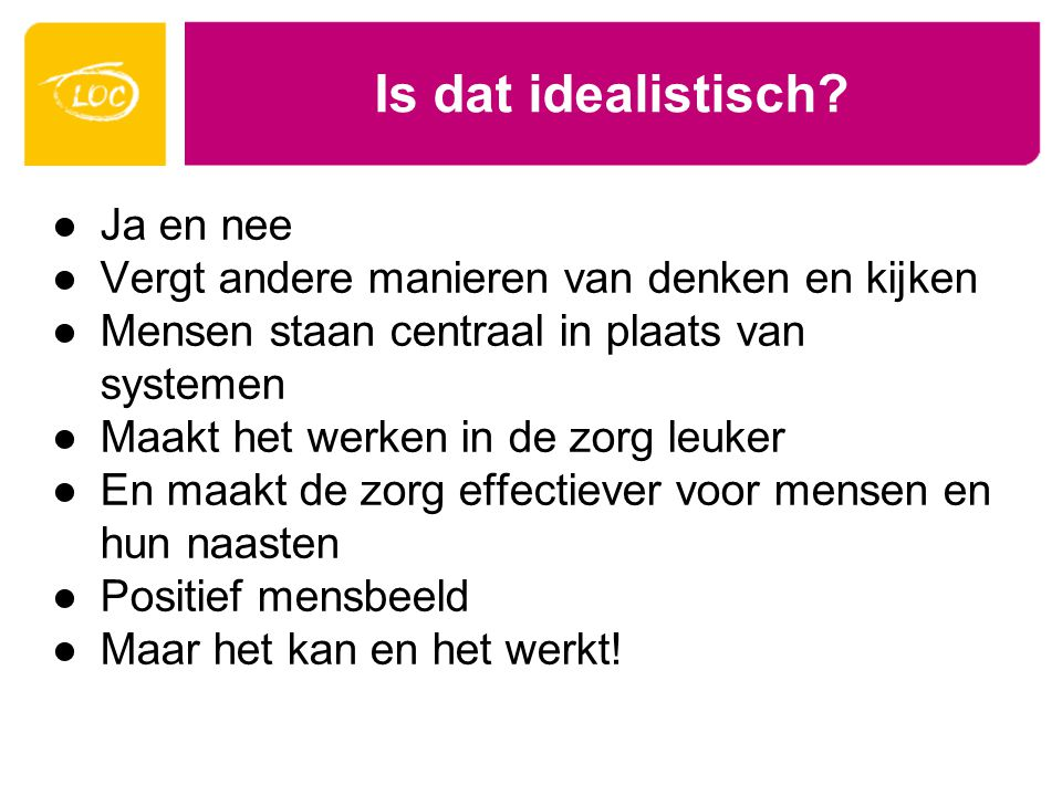 Is dat idealistisch Ja en nee