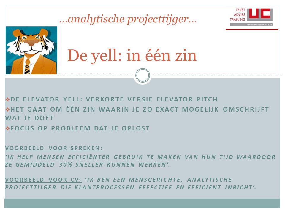 …analytische projecttijger… De yell: in één zin