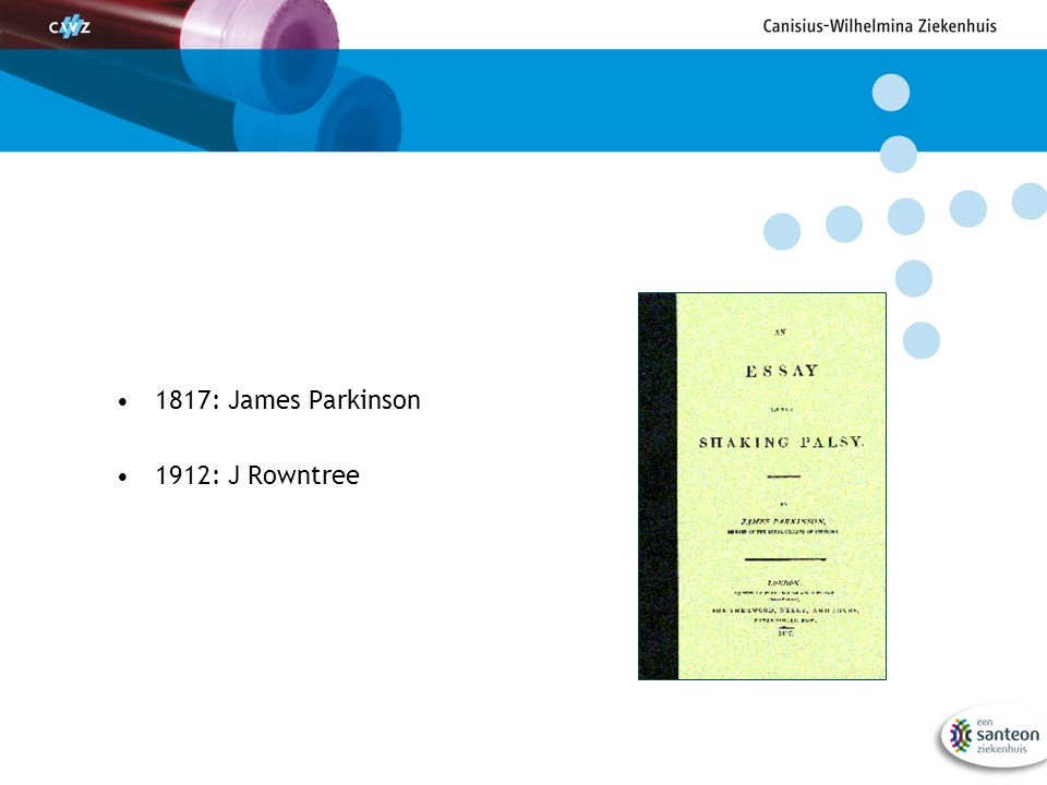 1817: James Parkinson 1912: J Rowntree