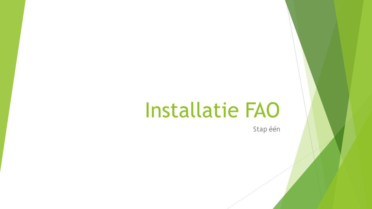 Installatie FAO Stap één