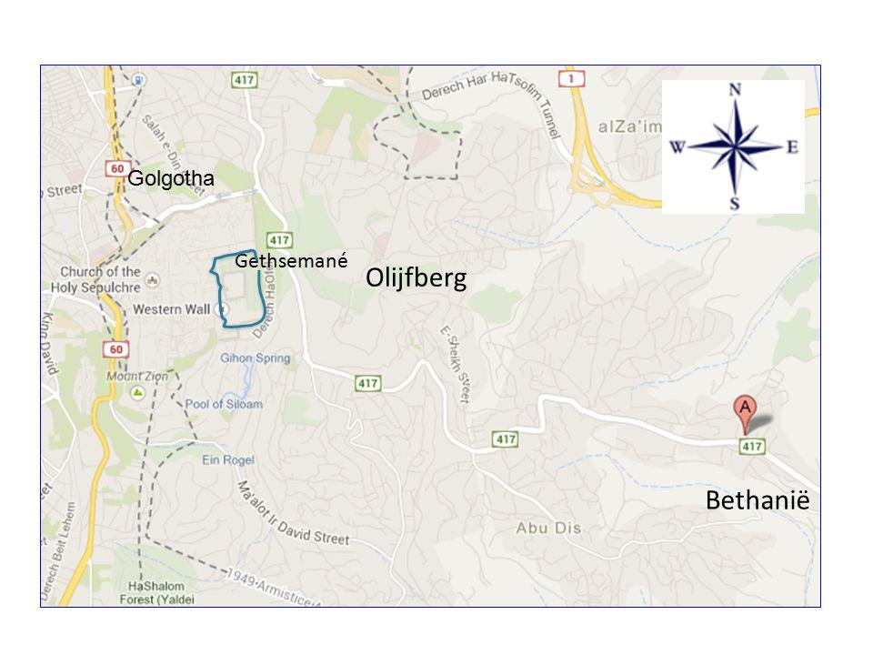Golgotha Gethsemané Olijfberg Bethanië