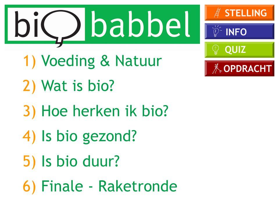 1) Voeding & Natuur 2) Wat is bio 3) Hoe herken ik bio