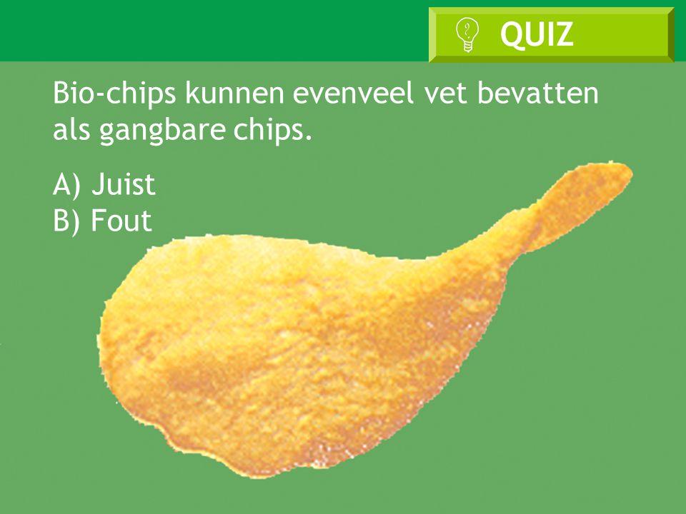 Bio & Gezondheid Bio-chips kunnen evenveel vet bevatten als gangbare chips. A) Juist B) Fout