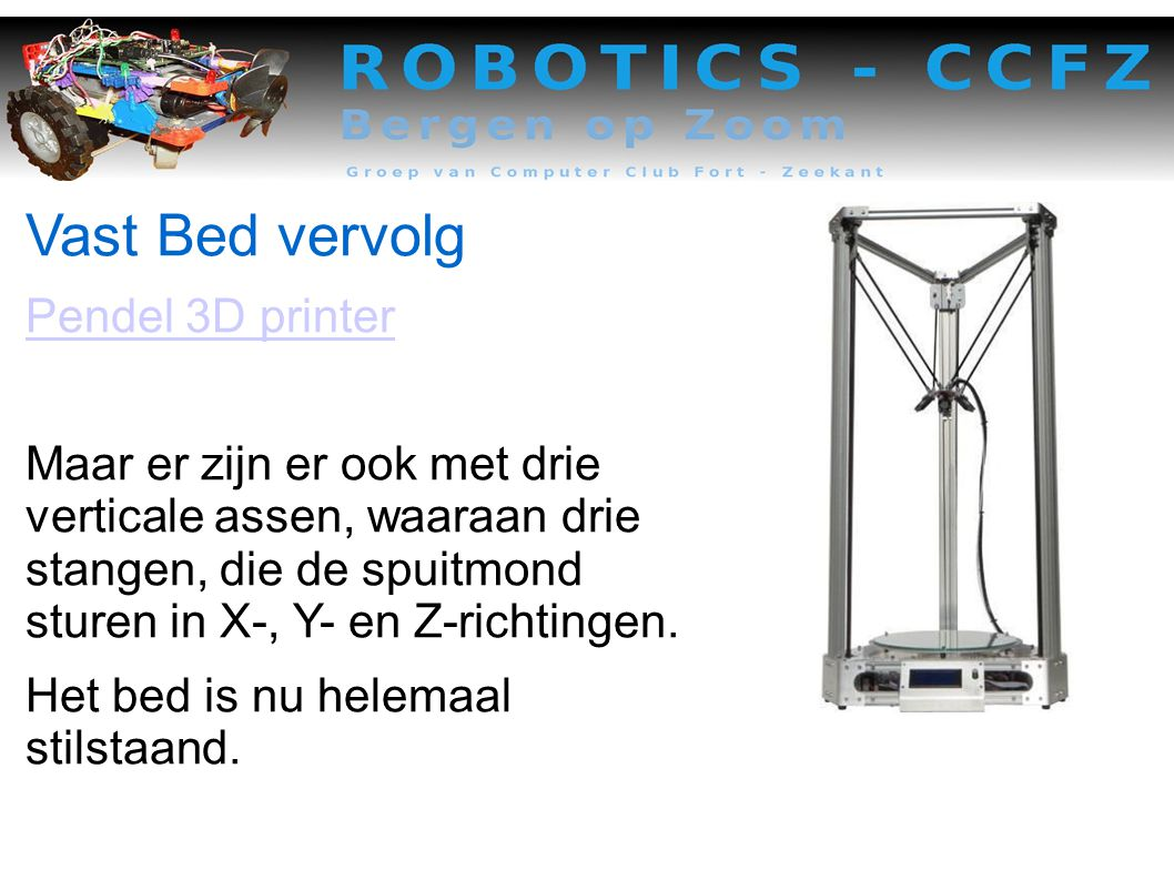 Vast Bed vervolg Pendel 3D printer