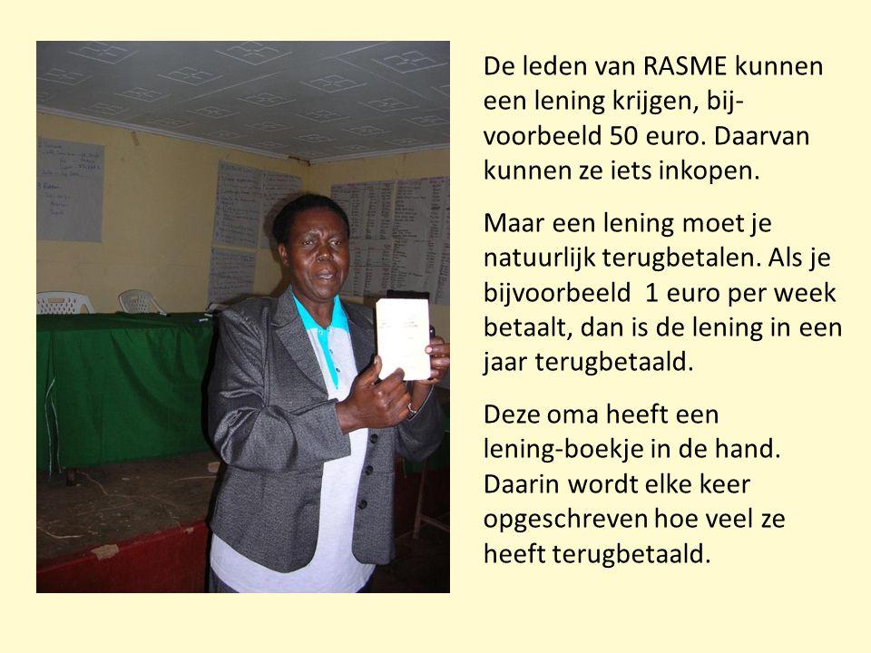 De leden van RASME kunnen een lening krijgen, bij-voorbeeld 50 euro